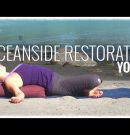 Restorative Yoga with Melissa Krieger: Oceanside Restorative Yoga