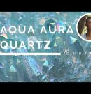 Aqua Aura Quartz – The Crystal of Healing Communication