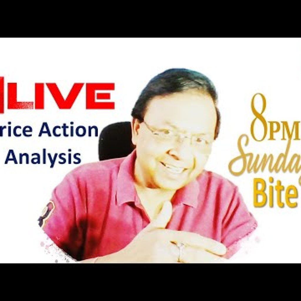 8 PM Sunday Bite (Price Action Investigation – Stock Industry) by D K Sinha #TechnicalAnalysis #StockMarket