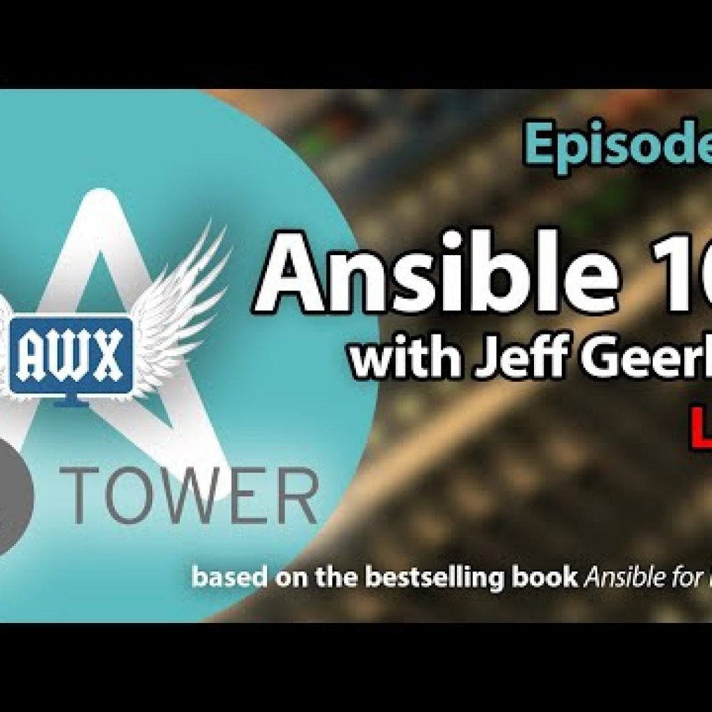 Ansible a hundred and one – Episode ten – Ansible Tower and AWX
