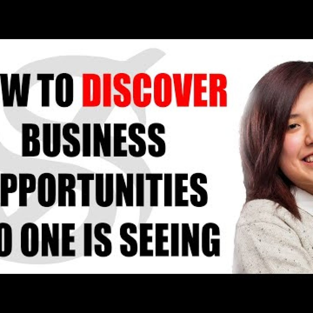 How to Find out Business enterprise Opportunities No A person is Viewing