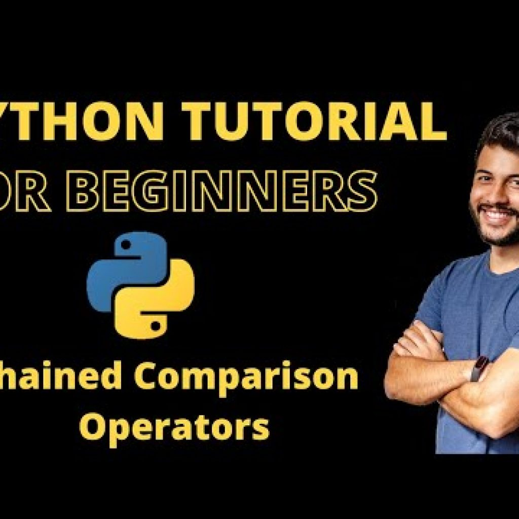 #10 Python Tutorial | Python Programming Tutorial for Novices | Chained Comparison Operators